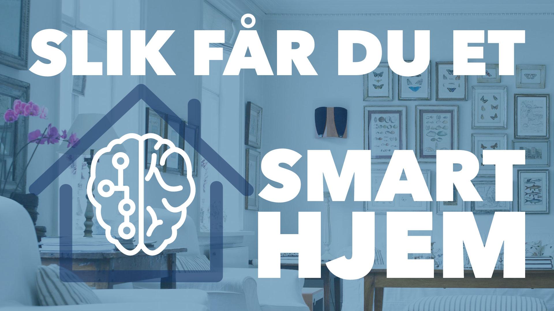 Slik får du et smart hjem